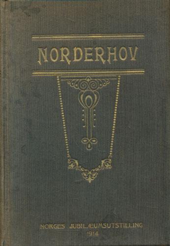 NORDERHOV.  En fremstilling av herredets utvikling til 1914. Utgit av Norderhovs kommune ved en komite. Redaktør: August Steinhamar.