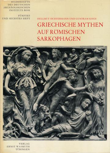 Griechische Mythen auf römischen Sarkophagen. Unter Verwendung neuer Aufnahmen von Gerhard Singer.
