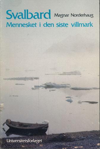 Svalbard - mennesket i den siste villmark.
