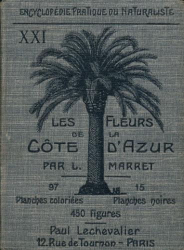 Les Fleurs de la Cote d'Azur (De Toulon à Menton). Par -.