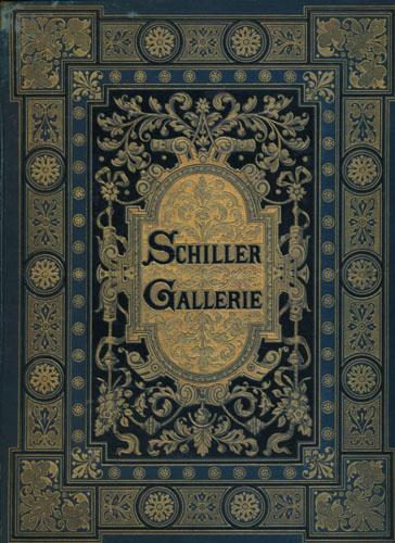 (SCHILLER, FRIEDRICH VON) Schiller-Gallerie. Nach Original-Cartons von Wilhelm von Kaulbach, C. Jäger, A. Müller, Ch. Pixis, R. Beyschlag, W. Lindenschmit.
