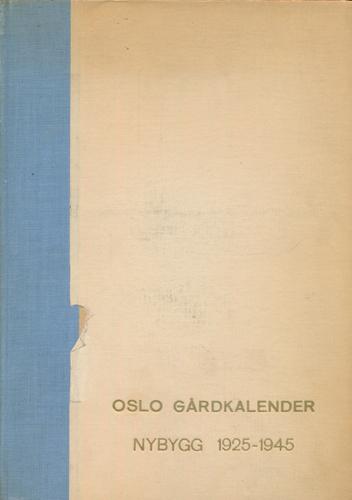 OSLO GÅRDKALENDER.  Nybygg 1925-1945.
