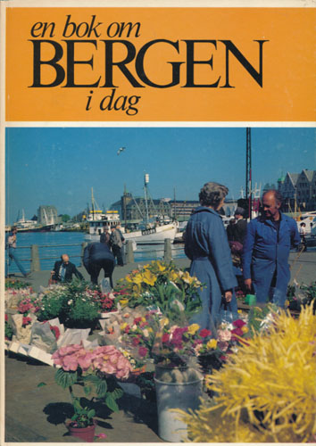 En bok om Bergen i dag / Bergen today. English version by Antoinette Rambolt.