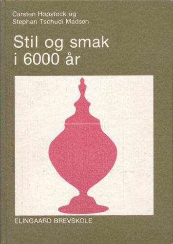 Stil og smak i 6000 år.