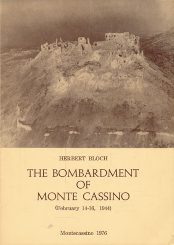 The Bombardment of Monte Cassino (February 14-16, 1944) A New Appraisal.