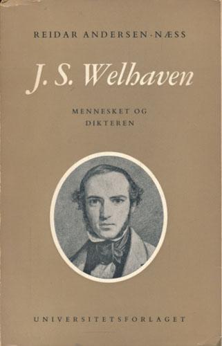(WELHAVEN, J.S.) J.S. Welhaven. Mennesket og dikteren.