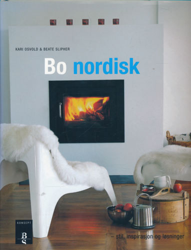 Bo nordisk - stil, inspirasjon og løsninger. Foto: Ann Manglerud.