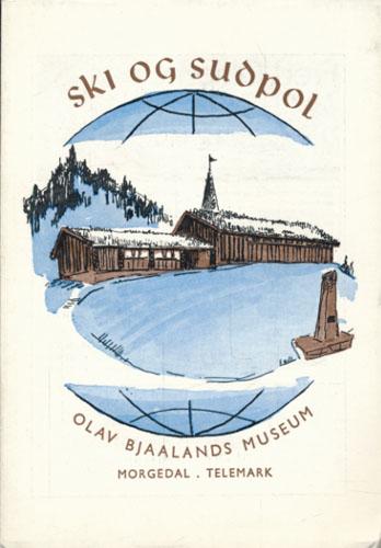 (BJAALAND, OLAV) Ski og sudpol. Olav Bjaalands museum Morgedal - Telemark.