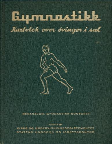 GYMNASTIKK.  Kartotek over øvinger i sal. Redaksjon Gymnastikkontoret. Redaksjonskomité Sigurd Dahl - Egil Frøystad - Marta Vik - Harald Wergeland.