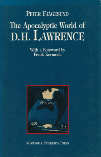 (LAWRENCE, D.H.) The Apocalyptic World of D.H. Lawrence. With a Foreword by Frank Kermode.