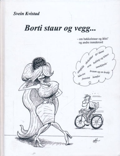 Borti staur og vegg - om bøkkelstaur og åtlei' og andre trønderord.