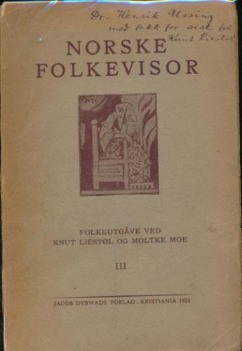 NORSKE FOLKEVISOR.  Folkeutgåve ved Knut Liestøl og Moltke Moe.