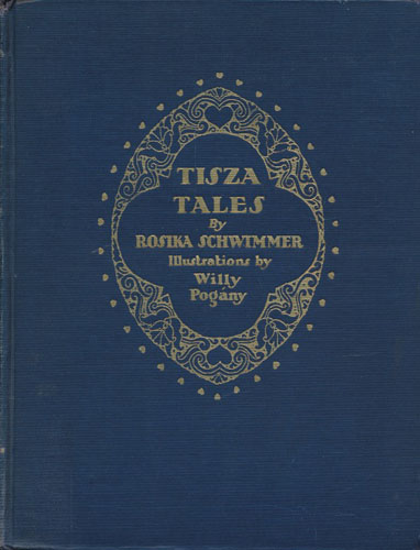 Tisza Tales. Illustrations by Willy Pogány.