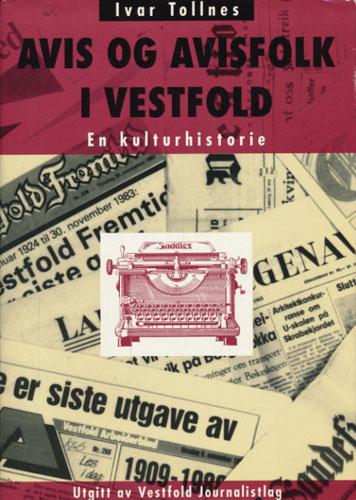 Avis og avisfolk i Vestfold. En kulturhistorie.