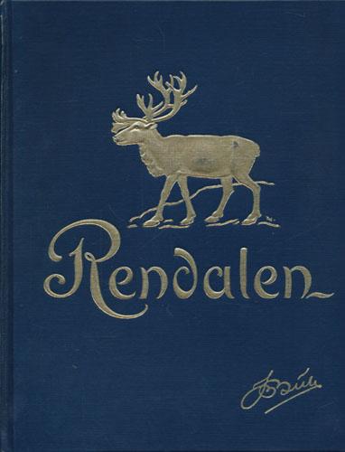 Øvre Rendalen. Gårdenes og slektenes historie. Avsluttet av Hjalmar Bull.