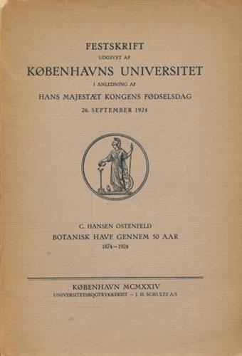 Botanisk Have gennem 50 Aar 1874-1924.