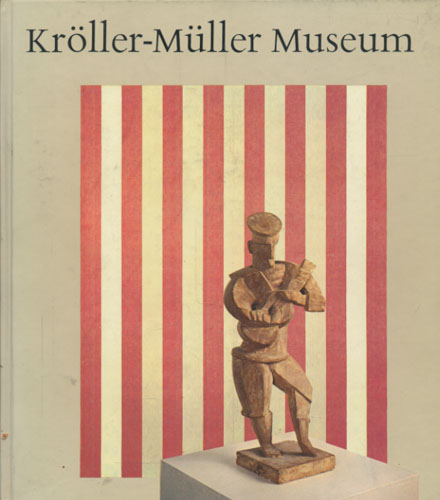 KRÖLLER-MÜLLER MUSEUM  Niederländische Museums (I). Verfasst vom Stab des Museums.