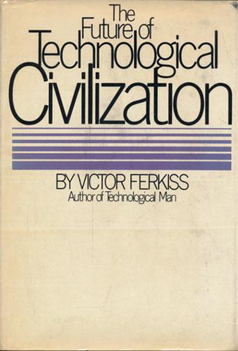 The Future of Technological Civilization.