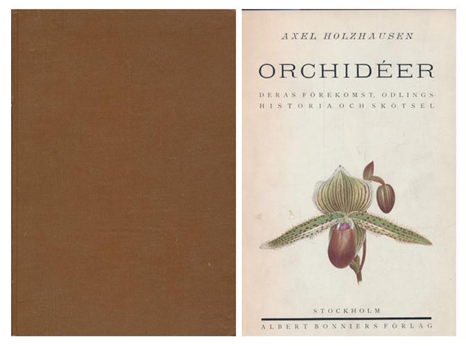 Orchidéer. Deras förekomst, odlingshistoria och skötsel. Skildringar och bilder för hortikultörer och blomsterälskare.