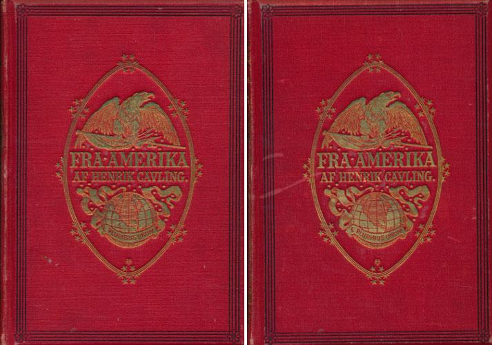 Fra Amerika. Med 74 Helsidesbilleder paa særligt Papir, flere hundre Afbildninger i Teksten, samt et koloreret Kort over Nordamerika.
