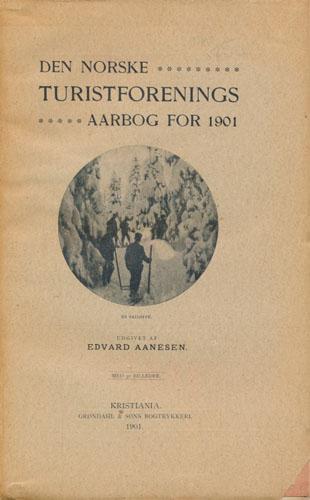 DEN NORSKE TURISTFORENINGS AARBOG for 1901.  Udgivet af Edvard Arnesen.