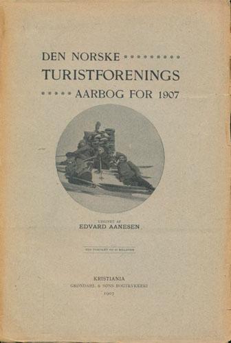 DEN NORSKE TURISTFORENINGS AARBOG for 1907.  Udgivet af Edvard Aanesen.