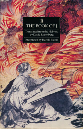 THE BOOK OF J.  Translated from the Hebrew by David Rosenberg. Interpreted by Harold Bloom.