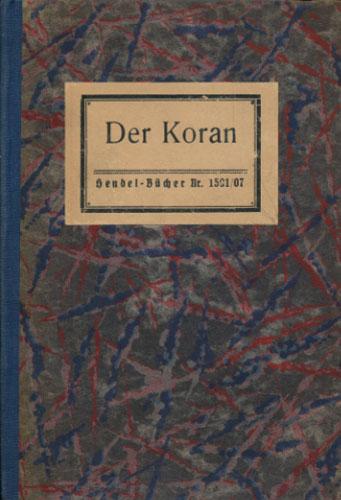 (KORANEN) Der Koran. Aus dem Arabischen von Theodor Fr. Grigull. Mit Vorbemerkung und Index nebst dem Faksimile einer Koranhandschrift.
