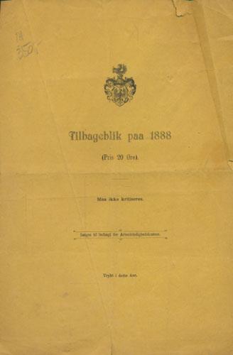 (ANONYM) Tilbageblik paa 1888 (Pris 20 Øre). Maa ikke kritiseres. Sælges til Indtægt for Arbeidsledighedskassen.