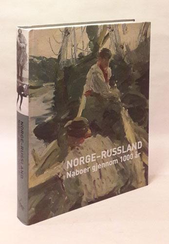 NORGE-RUSSLAND. NABOER GJENNOM 1000 ÅR.  Redaktører Daniela Büchten, Tatjana Dzjakson & Jens Petter Nielsen.