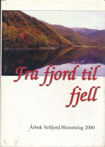 FRA FJORD TIL FJELL.  Årbok Velfjord Historielag 2000.
