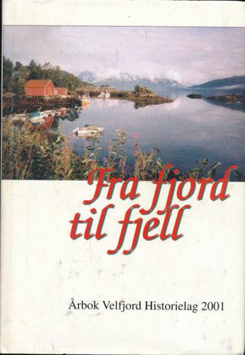 FRA FJORD TIL FJELL.  Årbok Velfjord Historielag 2001.