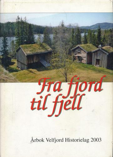 FRA FJORD TIL FJELL.  Årbok Velfjord Historielag 2003.