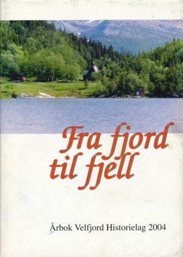 FRA FJORD TIL FJELL.  Årbok Velfjord Historielag 2004.