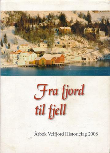 FRA FJORD TIL FJELL.  Årbok Velfjord Historielag 2008.