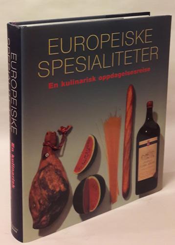 Europeiske spesialiteter. En kulinarisk oppdagelsesreise.