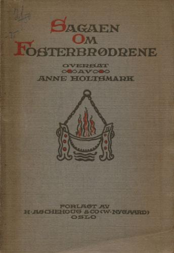 SAGAEN OM FOSTERBRØDRENE.  Oversat av Anne Holtsmark.