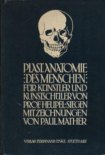Plastische Anatomie des Menschen. Für Künstler und Kunstschüler.