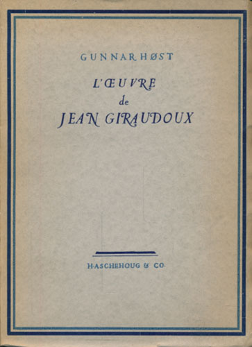 (GIRAUDOUX, JEAN) L'Æuvre de Jean Giraudoux.