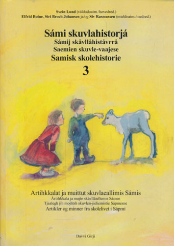 Samisk skolehistorie - 3. Artikler og minner fra skolelivet i Sápmi. / Sámi skuvlahistorjá - 3. Artihkalat ja muittut skuvlaeallimis Sámis.