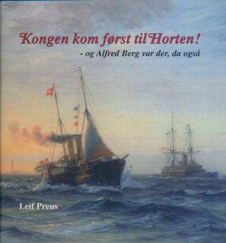 Kongen kom først til Horten! - og Alofred Berg var der, da også.