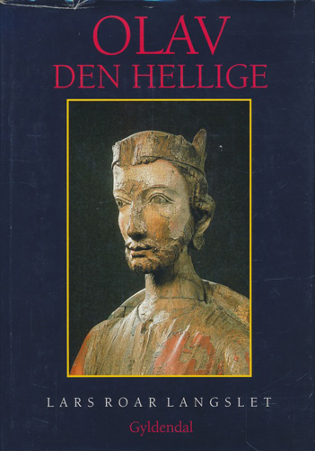 (OLAV DEN HELLIGE) Olav den Hellige.