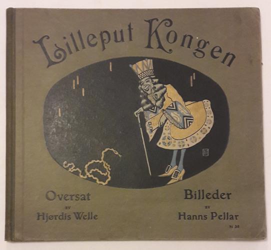 (PELLAR, HANNS) LILLEPUTKONGEN. Billeder av Hanns Pellar. Oversat fra tysk av Hjørdis Welle.