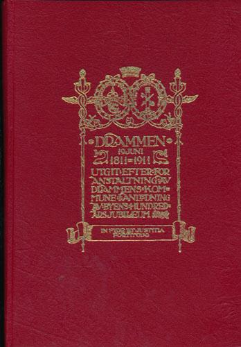 Drammen 1811 -1911.