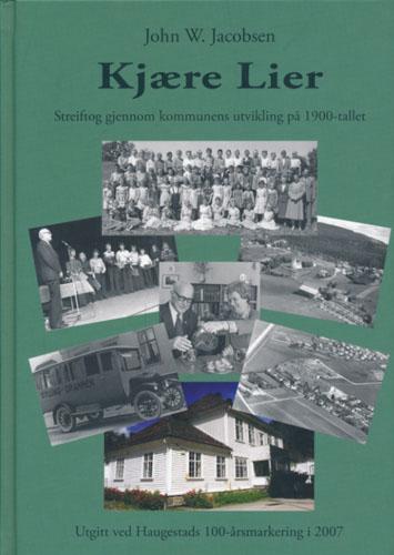 Kjære Lier. Streiftog gjennom kommunens utvikling på 1900-tallet.